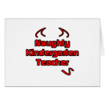 Naughty Kindergarten Teacher Greeting Card