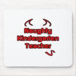 Naughty Kindergarten Teacher Mouse Pad