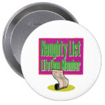 Naughty List Lifetime Member 4 Inch Round Button