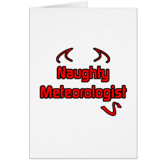 Naughty Meteorologist Greeting Card