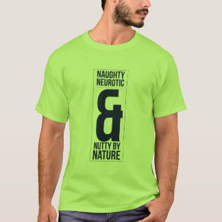 Naughty Neurotic & Nutty by Nature Mens Tshirt