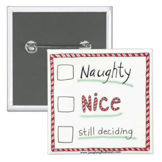 Naughty, Nice, or Still Deciding? Button