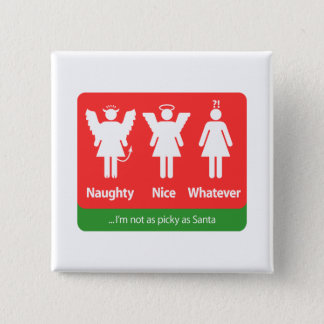 Naughty, Nice, Whatever – I'm not as picky as Sant Button