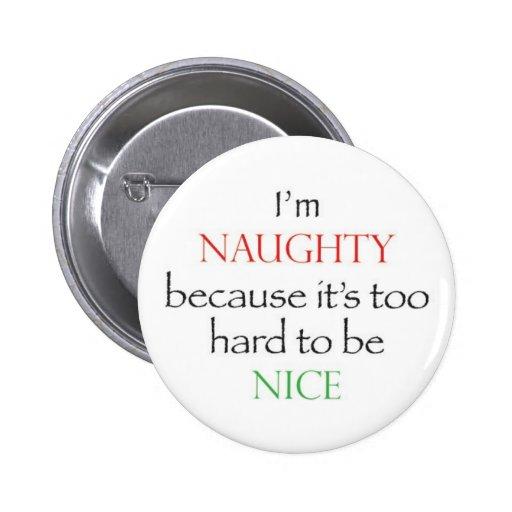 Naughty Over Nice Buttons