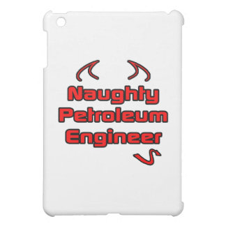 Naughty Petroleum Engineer iPad Mini Case