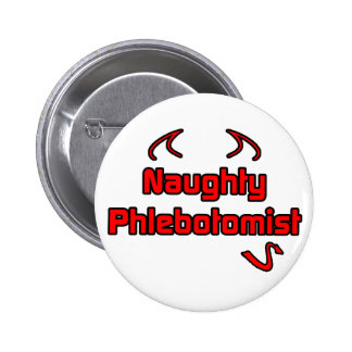 Naughty Phlebotomist Pinback Button
