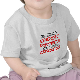Naughty Physicist...Need a Spanking T Shirt