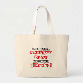 Naughty Pilot...Need a Spanking Large Tote Bag