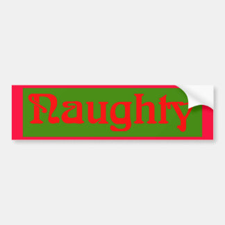 Naughty Red on Green Car Bumper Sticker