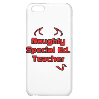 Naughty Special Ed. Teacher iPhone 5C Cover