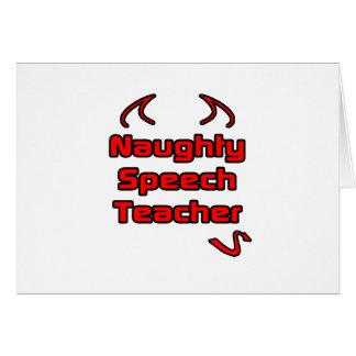 Naughty Speech Teacher Greeting Card