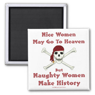 Naughty Women Make History Magnet