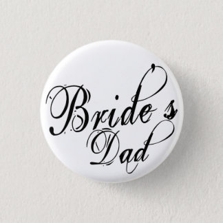 Naughy Grunge Script - Bride's Dad Black Pinback Button