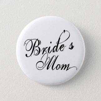Naughy Grunge Script - Bride's Mom Black Pinback Button