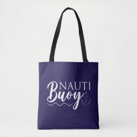 Nauti Buoy! Nautical Tote Bag
