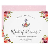 Nautical Anchor Chic Floral Be My Maid of Honor Invitation