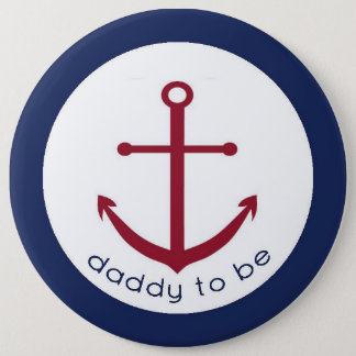 Nautical Anchor Daddy To Be Button