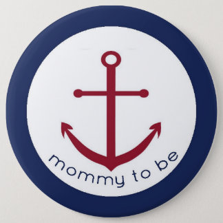 Nautical Anchor Mommy To Be Button