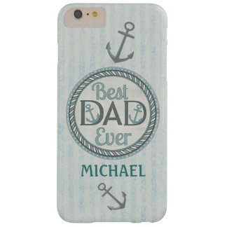 Nautical Best Dad Father's Day iPhone 6 Plus Case