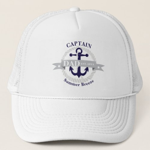 Nautical Blue Anchor Captain Dad Est Year Trucker Hat