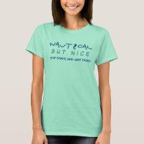 Nautical But Nice Ship Faced T-Shirt