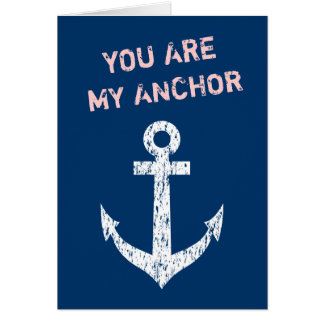 Nautical greeting card quote | You are my anchor