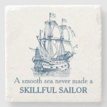 Nautical quote A smooth sea never made coaster