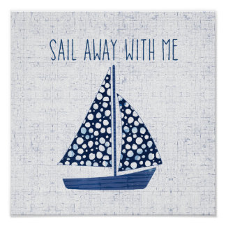 Nautical Quote | Sail Away With Me Poster