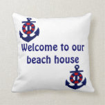 Nautical Theme Welcome to our Beach House Pillows