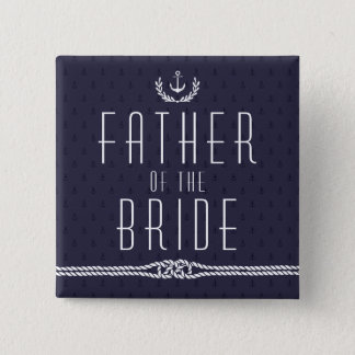 Nautical Wedding Buttons Father Of The Bride