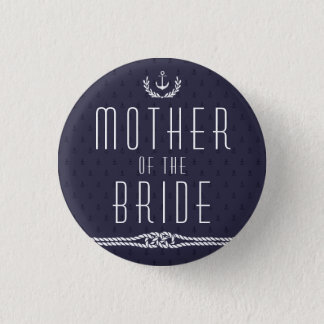 Nautical Wedding Buttons Mother Of The Bride