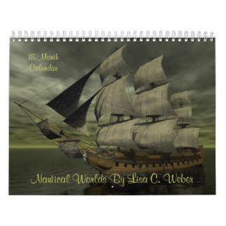 Nautical Worlds By Lisa C. Weber- 18 Month, Ships Calendar