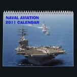 "NAVAL AVIATION 2011 - Customized Calendar<br><div class=""desc"">Celebrates The Greatest Naval Power On The Planet</div>"