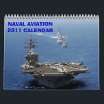 "NAVAL AVIATION 2011 - Customized Calendar<br><div class=""desc"">Celebrates The Greatest Naval Power On The Planet</div>"