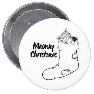 Navidad de Meowy -- Humor del gato - Pin Redondo De 4 Pulgadas