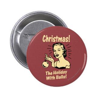 Navidad: El día de fiesta con las bolas Pin Redondo De 2 Pulgadas