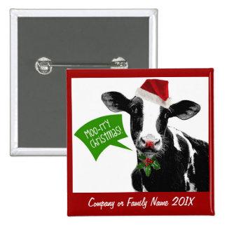 ¡Navidad rry del MOO! Vaca divertida del día de fi Pin Cuadrado
