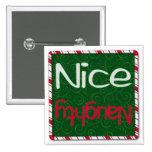 Navidad travieso o Niza botón de la lista Pin