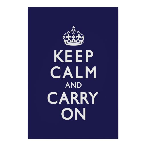 Navy Blue Keep Calm and Carry On Poster