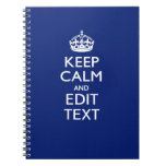 Navy Blue Keep Calm And Have Your Text Notebooks