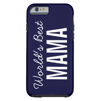 Navy Blue World's Best Mama Custom iPhone 6 Case