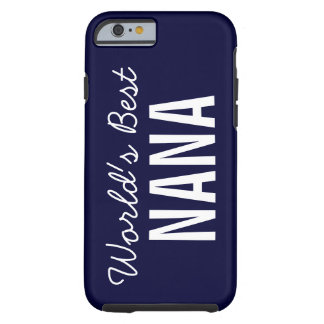 Navy Blue World's Best Nana Custom iPhone 6 Tough iPhone 6 Case