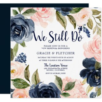 Navy Blush Flowers We Still Do Vow Renewal Invitation