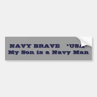 NAVY BRAVE   *USA*     My Son is a Navy Man Bumper Sticker