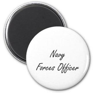 Navy Forces Officer Artistic Job Design 2 Inch Round Magnet