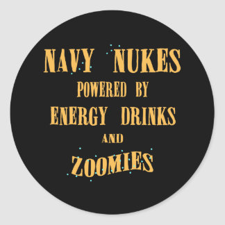 Navy Nukes Powered by Energy Drinks and Zoomies Classic Round Sticker