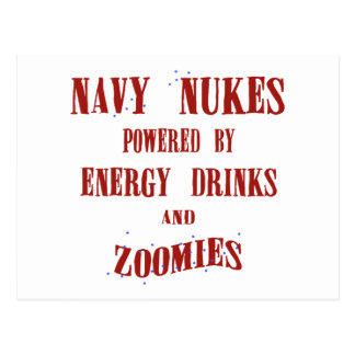 Navy Nukes Powered by Energy Drinks and Zoomies Postcard