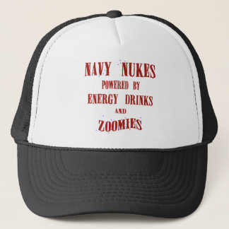 Navy Nukes Powered by Energy Drinks and Zoomies Trucker Hat