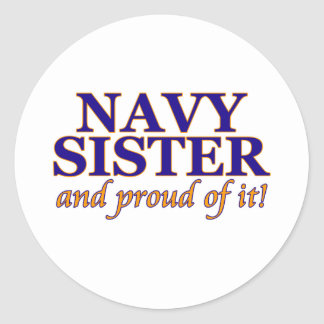 Navy Sister and Proud of It Classic Round Sticker
