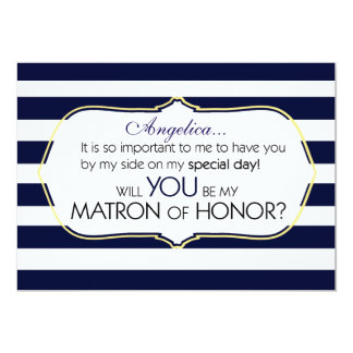 Navy Stripes Will You Be My Matron of Honor 5x7 Paper Invitation Card
